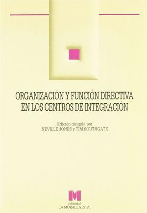 ORGANIZACION Y FUNCION DIRECTIVA EN LOS CENTROS DE INTEGRACION