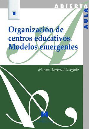 ORGANIZACION DE CENTROS EDUCATIVOS. MODELOS EMERGENTES