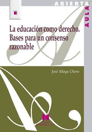 LA EDUCACION COMO DERECHO BASES PARA UN CONSENSO RAZONABLE