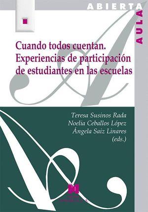 CUANDO TODOS CUENTAN. EXPERIENCIAS DE PARTICIPACIÓN DE ESTUDIANTES EN LAS ESCUEL