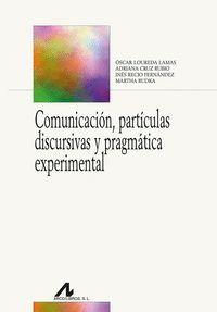 COMUNICACIÓN, PARTÍCULAS DISCURSIVAS Y PRAGMÁTICA EXPERIMENTAL