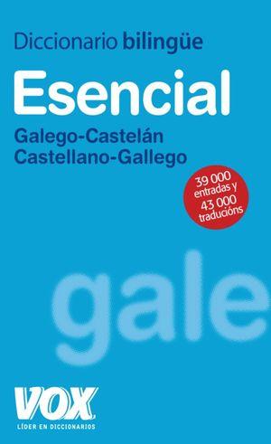 DICCIONARIO ESENCIAL GALEGO CASTELAN / CASTELLANO GALLEGO
