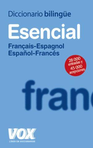DICCIONARIO ESENCIAL FRANÇAIS-ESPAGNOL/ESPAÑOL-FRANCES VOX