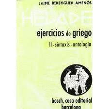 HELADE II EJERCICIOS DE GRIEGO, SINTAXIS-ANTOLOGIA