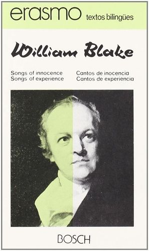 SONGS OF INNOCENCE. SONGS OF EXPERIENCE / CANTOS DE INOCENCIA. CANTOS DE EXPERIE