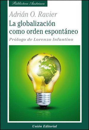 LA GLOBALIZACIÓN COMO ORDEN ESPONTÁNEO