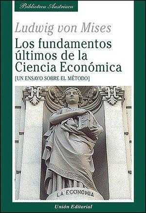 LOS FUNDAMENTOS ÚLTIMOS DE LA CIENCIA ECONÓMICA