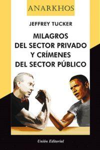MILAGROS DEL SECTOR PRIVADO Y CRÍMENES DEL SECTOR