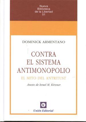 CONTRA EL SISTEMA ANTIMONOPOLIO