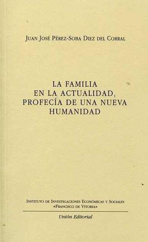 LA FAMILIA EN LA ACTUALIDAD, PROFECÍA DE UNA NUEVA HUMANIDAD