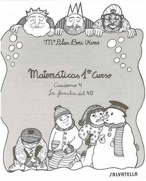 CUADERNO MATEMATICAS 4 Y LA FAMILIA DEL 40