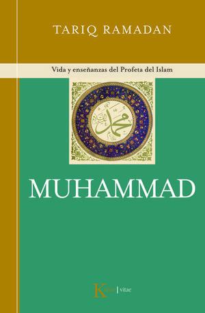MUHAMMAD, VIDA Y ENSEÑANZAS DEL PROFETA DEL ISLAM