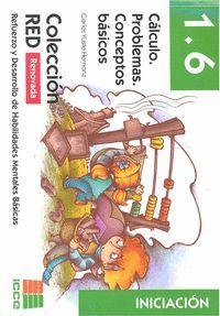 CALCULO. PROBLEMAS. CONCEPTOS BASICOS INICIACION 1.6