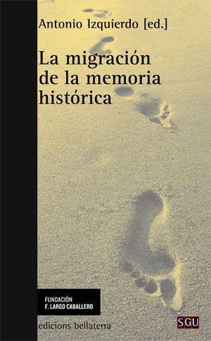 LA MIGRACIÓN DE LA MEMORIA HISTÓRICA