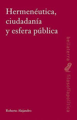 HERMENÉUTICA, CIUDADANÍA Y ESFERA PÚBLICA