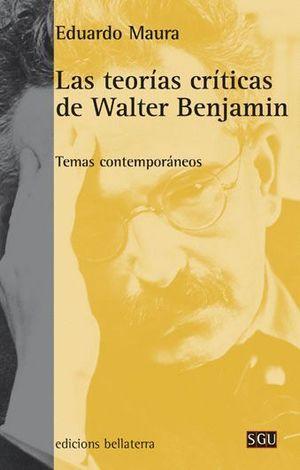 LAS TEORÍAS CRÍTICAS DE WALTER BENJAMIN
