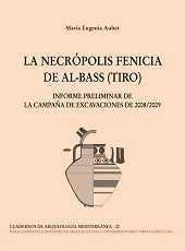 LA NECROPOLIS FENICIA DE AL-BASS (TIRO)