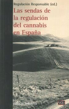 LAS SENDAS DE LA REGULACION DEL CANNABIS EN ESPAÑA