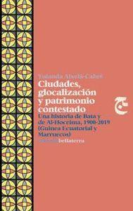 CIUDADES GLOCALIZACION Y PATRIMONIO CONTESTADO