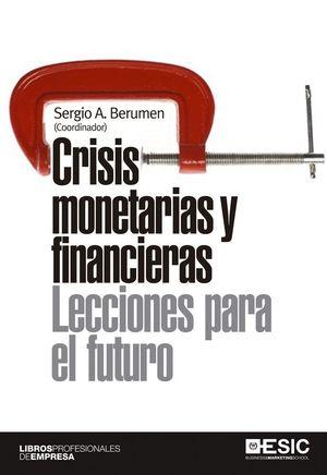 CRISIS MONETARIAS Y FINANCIERAS. LECCIONES PARA EL FUTURO
