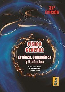 FISICA GENERAL. ESTATICA, CINEMATICA Y DINAMICA