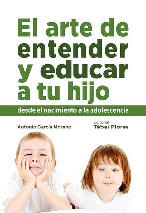 EL ARTE DE ENTENDER Y EDUCAR A TU HIJO
