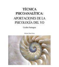 TECNICA PSICOANALITICA: APORTACIONES DE LA PSICOLOGIA DEL YO