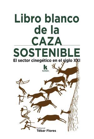 LIBRO BLANCO DE LA CAZA SOSTENIBLE