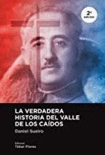 LA VERDADERA HISTORIA DEL VALLE DE LOS CAIDOS 2ª EDICIÓN
