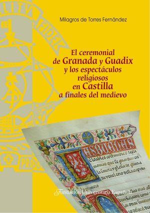 EL CEREMONIAL DE GRANADA Y GUADIX Y LOS ESPECTÁCULOS RELIGIOSOS EN CASTILLA A FI