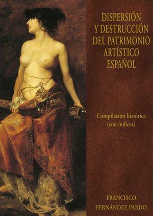 DISPERSION Y DESTRUCCION DEL PATRIMONIO ARTISTICO ESPAÑOL