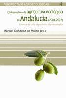 EL DESARROLLO DE LA AGRICULTURA ECOLOGICA EN ANDALUCIA (2004-7)