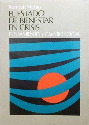 EL ESTADO DE BIENESTAR EN CRISIS. PENSAMIENTO Y CAMBIO SOCIAL