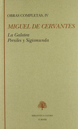 LA GALATEA ; LOS TRABAJOS DE PERSILES Y SEGISMUNDA