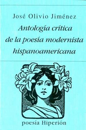 ANTOLOGIA CRITICA DE LA POESIA MODERNISTA HISPANOAMERICA
