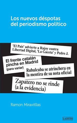 LOS NUEVOS DÉSPOTAS DEL PERIODISMO POLÍTICO