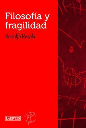 FILOSOFÍA Y FRAGILIDAD