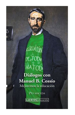 DIALOGOS CON MANUEL B. COSSIO