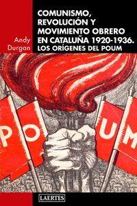 COMUNISMO, REVOLUCION Y MOVIMIENTO OBRERO EN CATALUÑA 1920-1936