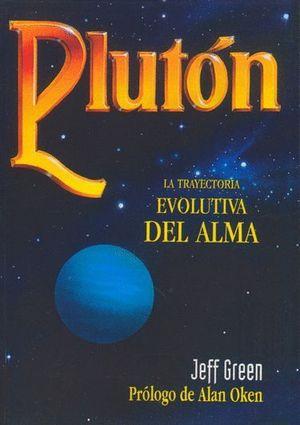 PLUTÓN. LA TRAYECTORIA EVOLUTIVA DEL ALMA