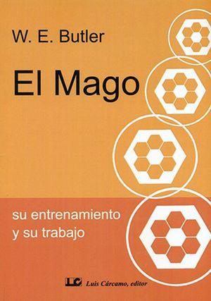EL MAGO, SU ENTRENAMIENTO Y SU TRABAJO