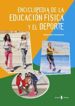 ENCICLOPEDIA DE LA EDUCACION FISICA Y EL DEPORTE