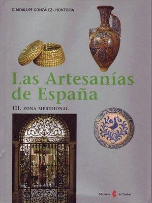 ARTESANIAS DE ESPAÑA. TOMO III ZONA MERIDIONAL