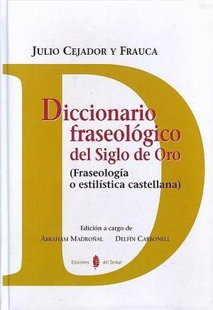 DICCIONARIO FRASEOLOGICO DEL SIGLO DE ORO