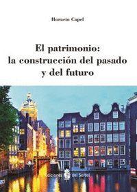 EL PATRIMONIO: LA CONSTRUCCIÓN DEL PASADO Y DEL FUTURO