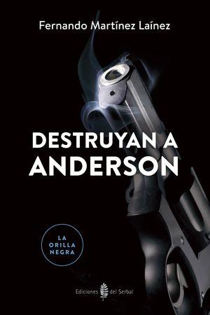 DESTRUYAN A ANDERSON