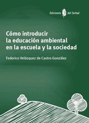 COMO INTRODUCIR LA EDUCACION AMBIENTAL EN LA ESCUELA Y LA