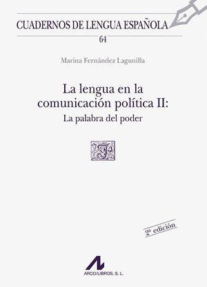 LA LENGUA EN LA COMUNICACION POLITICA II: LA PALABRA DEL PODER