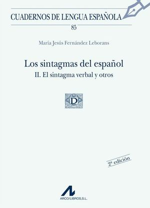 SINTAGMAS DEL ESPAÑOL II EL SINTAGMA VERBAL Y OTROS