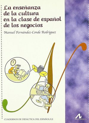 LA ENSEÑANZA DE LA CULTURA EN LA CLASE ESPAÑOL DE LOS NEGOCIOS